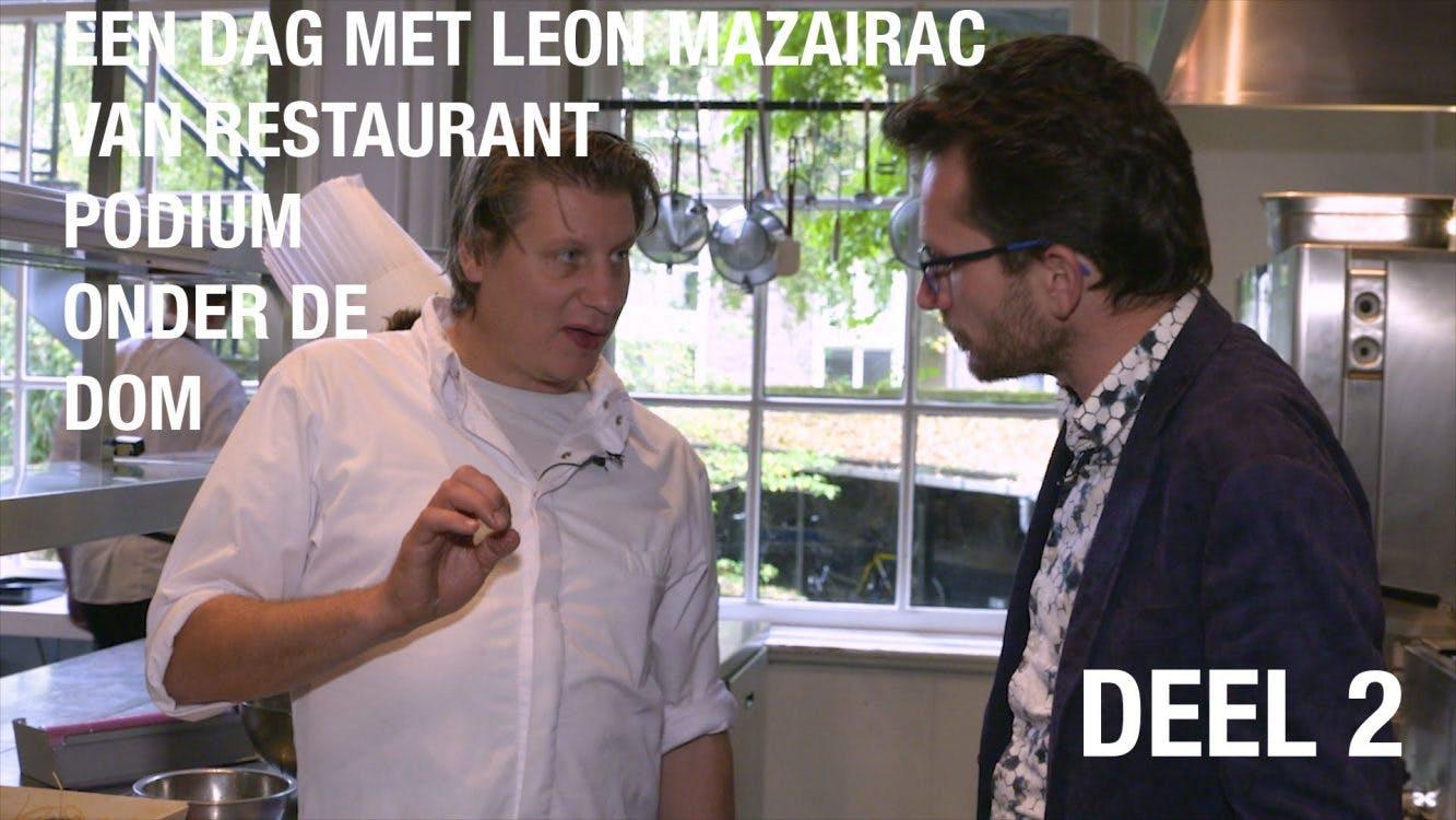 Aflevering 2: Tom Staal volgt chefkok Leon Mazairac van restaurant Podium onder de Dom
