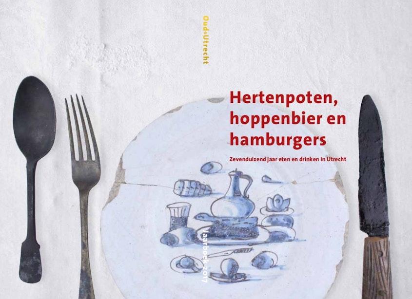 Hertenpoten, hoppenbier en hamburgers: zevenduizend jaar eten en drinken in Utrecht
