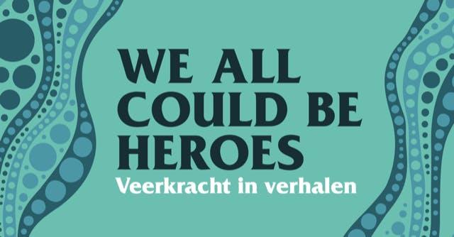 We all could be heroes – Veerkracht in verhalen