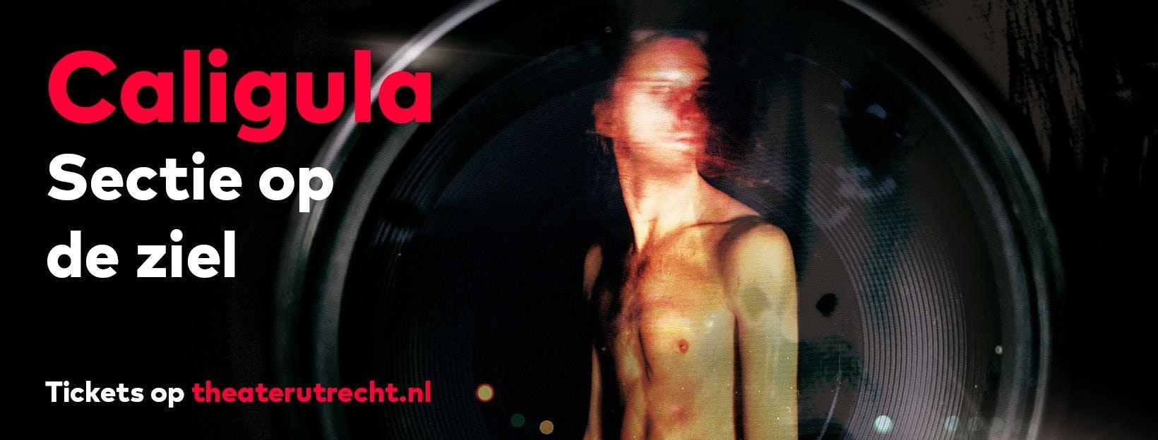Dagtip: Caligula van Theater Utrecht in de Stadsschouwburg